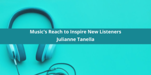 Julianne Tanella Expands Her Music's Reach to Inspire New Listeners