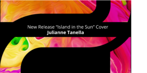 """New Release from Julianne Tanella """"Island in the Sun"""" Cover"""