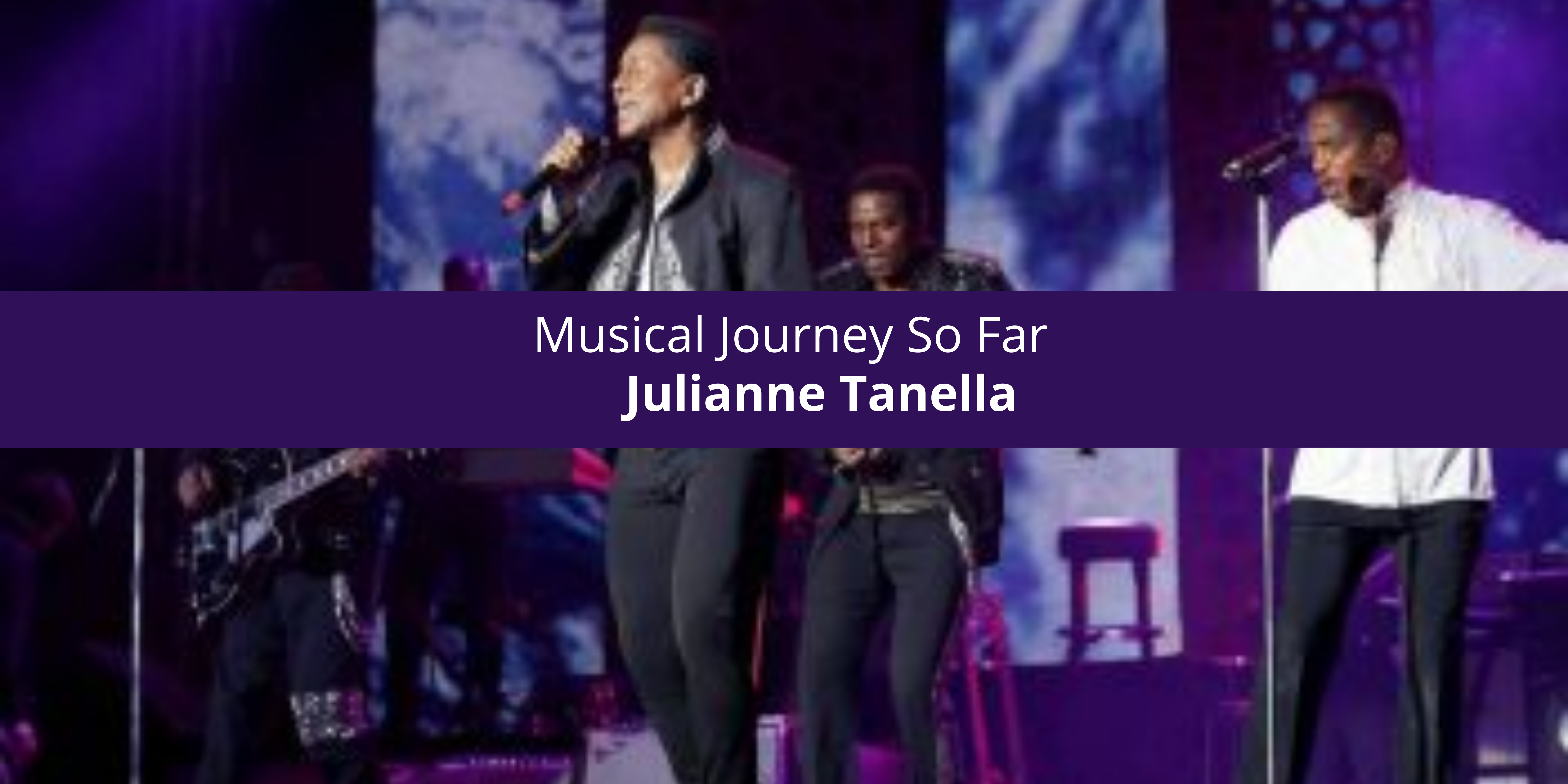 Julianne Tanella's Musical Journey So Far She brings passion and hope to